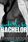 Weekend with Her Bachelor (Bachelor Auction, #4)