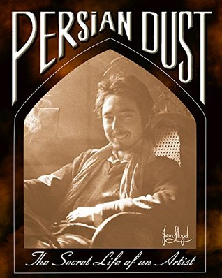 Persian Dust: The Secret Life of an Artist