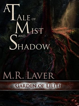 Garden of Lilith (A Tale of Mist and Shadow Book 3)
