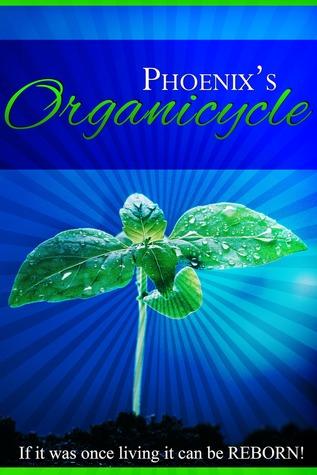 Organicycle: The Art of Organic Alchemy