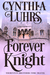 Forever Knight (Knights Through Time Travel #5; Thornton Brothers #2)