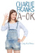Charlie Franks is A-OK by Cecily Anne Paterson