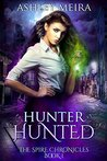 Hunter, Hunted (The Spire Chronicles, #1)