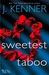 Sweetest Taboo (S.I.N., #3) by J. Kenner