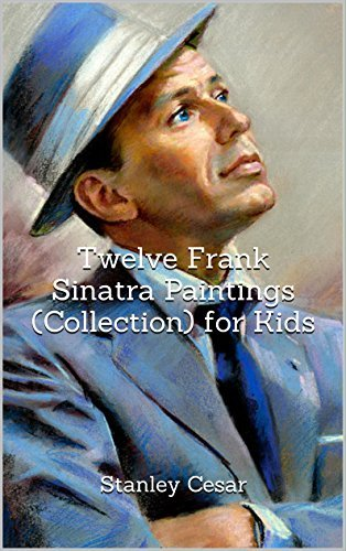Twelve Frank Sinatra Paintings (Collection) for Kids
