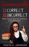 Grammatically Incorrect: When Commas Save Your Sentences & Your Reputation