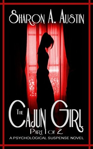The Cajun Girl: Part 1 of 2