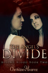 The Angel's Divide (Beyond Blood, #2)
