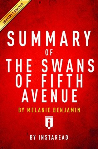 Summary of The Swans of Fifth Avenue: by Melanie Benjamin | Includes Analysis