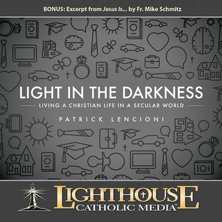 Light in the Darkness: Living A Christian Life in a Secular World