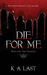 Die For Me (The Tate Chroni...