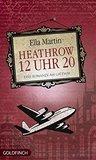 12 Uhr 20 Heathrow: Eine Romanze am Gateway