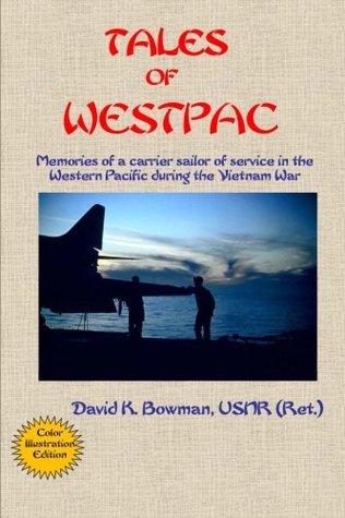 Tales of Westpac: Memories of a carrier sailor of service in the Western Pacific during the Vietnam War