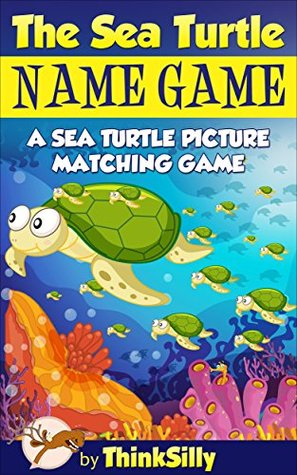 The Sea Turtle Name Game!: An Interactive Sea Turtle Picture Matching Game Book Puzzle for Kids
