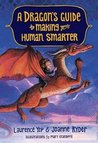 A Dragon's Guide to Making Your Human Smarter (A Dragon's Guide, #2)