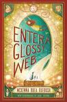 Enter a Glossy Web (Enter a Glossy Web, #1)