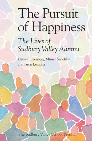 The Pursuit Of Happiness: The Lives Of Sudbury Valley Alumni