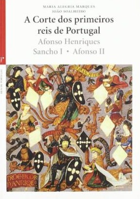 A corte dos primeiros reis de Portugal