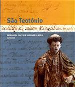 São Teotónio : patrono da diocese e da cidade de Viseu, 1162-2012