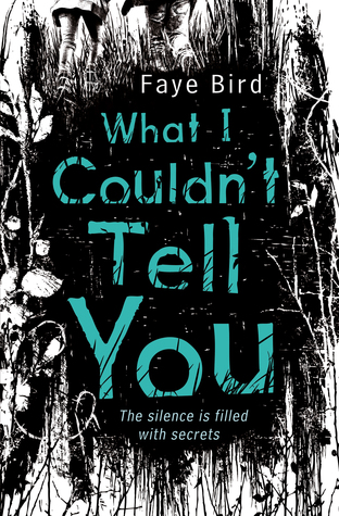 What I Couldn't Tell You by Faye Bird