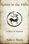 Spirits in the Hills (Anamat #2.5)
