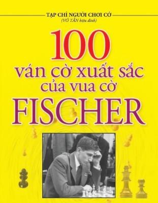 Foro de descarga de libros electrónicos de Epub 100 ván cờ xuất sắc của vua cờ Fischer