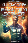 Black Sun (Phantom Server #3)