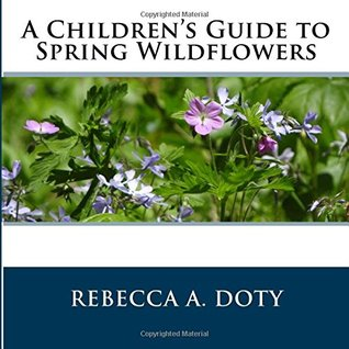 A Children's Guide to Spring Wildflowers (Children's Nature Guide #1)