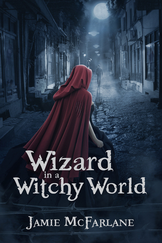 Wizard in a Witchy World(Witchy World 1)