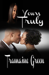 Yours Truly by Tramaine Green
