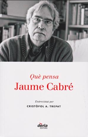 Què pensa Jaume Cabré