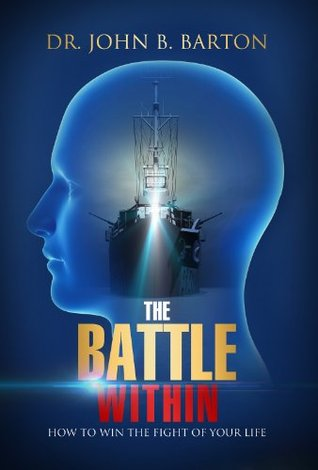 The Battle Within: How to Win the Fight of Your Life