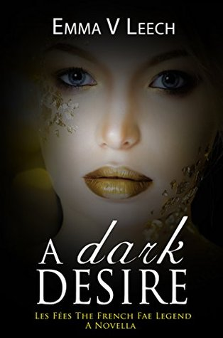 A Dark Desire(Les Fees: The French Fae Legend 0.75)