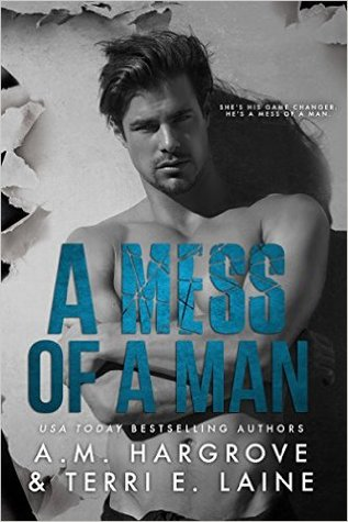 A Mess of a Man by A.M. Hargrove