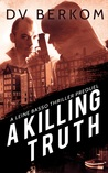 A Killing Truth (Leine Basso Thrillers, #0.5)