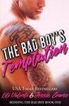 The Bad Boy's Temptation (Bedding the Bad Boy, #1)