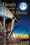 Death Under A Full Moon by Dianne Smithwick-Braden