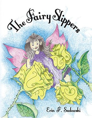 The Fairy Slippers : The Fairy Slippers: The Fairy Slippers
