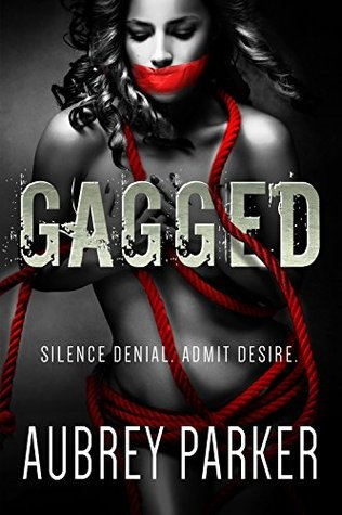 Gagged by Aubrey Parker