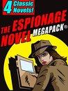 The Espionage Novel MEGAPACK®: 4 Classic Novels