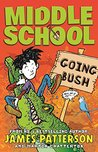 Going Bush (Middle School, #7.5)