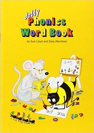 Jolly Phonics Word Book. by Sue Lloyd and Sara Wernham