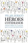 Héroes cotidianos by Pilar Jericó
