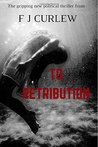 To Retribution: When there's no going back