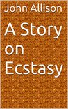 A Story on Ecstasy