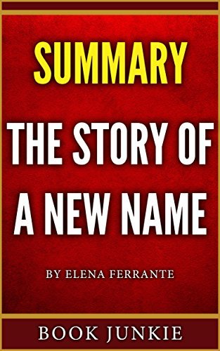Summary - The Story of a New Name: Neapolitan Novels, Book Two