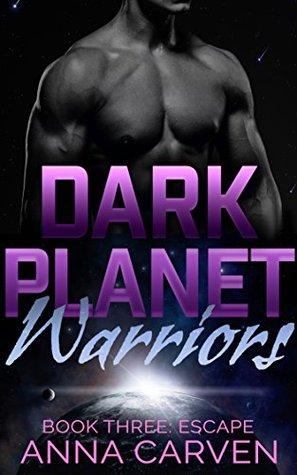 Dark Planet Warriors: Escape (Dark Planet Warriors #1 part 3 of 3)