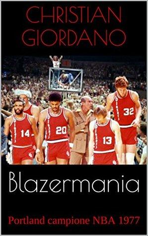 Blazermania: Portland campione NBA 1977