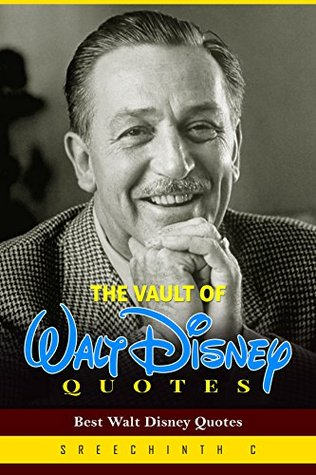 The Vault Of Walt Disney Quotes Best Walt Disney Quotes By Sreechinth C