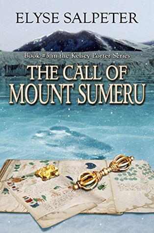 The Call of Mount Sumeru: Book #3 in the Kelsey Porter Series